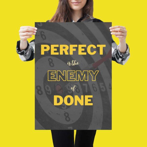 Perfect is the Enemy of Done